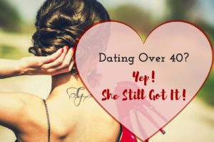 How to Ease Back into Dating Over 40!