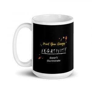 Negativity Doesn't Discriminate 15 oz Mug Black