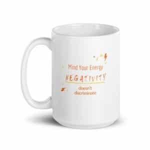 Negativity Doesn't Discriminate 15 oz Mug