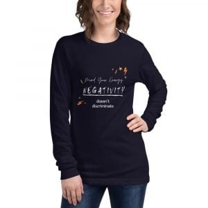 Negativity Doesn't Discriminate Unisex Long Sleeve Tee