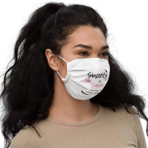 Sincerity is Sweeter Premium Face Mask