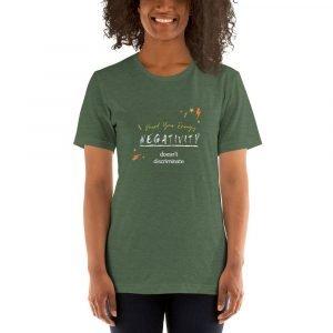 Negativity Doesn't Discriminate Short-Sleeve Unisex T-Shirt