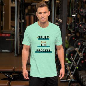 Trust Your Process Short-Sleeve Unisex T-Shirt