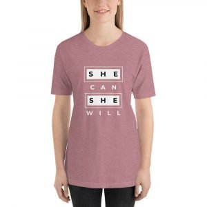 She Can She Will Short-Sleeve Unisex T-Shirt